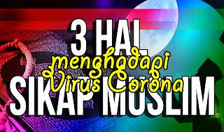 3-Hal-Sikap-Seorang-Muslim-yang-Beriman-dalam-Menghadapi-Musibah-Penyakit-Seperti-Virus-Corona