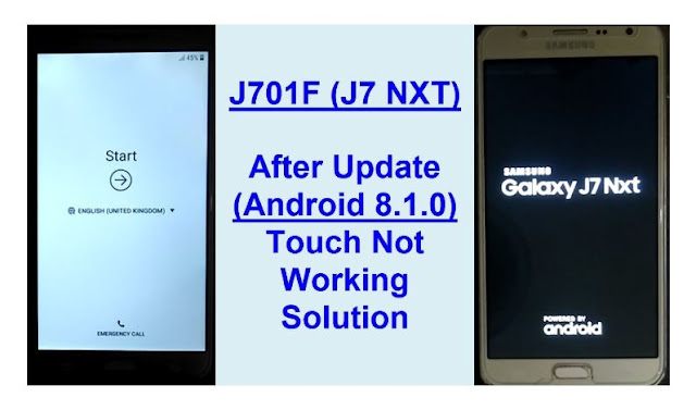 Samsung Galaxy J7 Nxt (j701F) U6 Touch Not Work After PIE Update