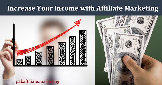 increase your income by Affiliate Marketing