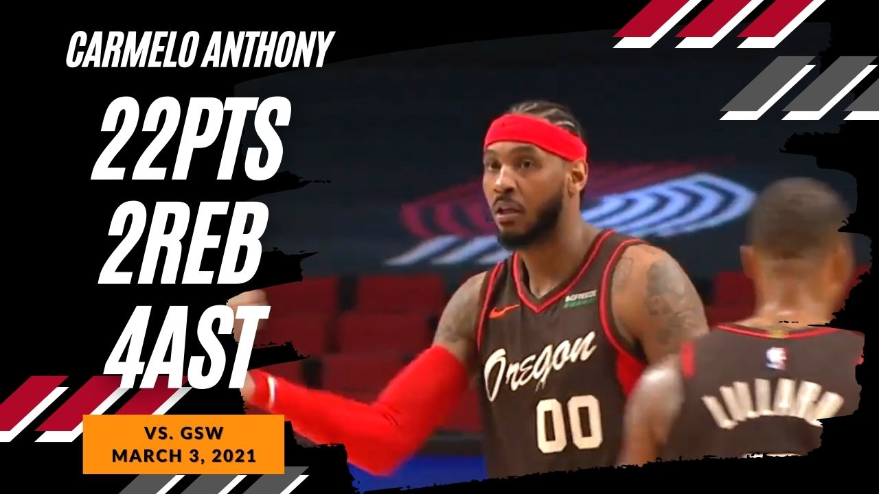 Carmelo Anthony 22pts 4ast vs GSW   March 3, 2021   2020-21 NBA Season