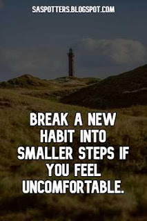 Break a new habit into smaller steps if you feel uncomfortable.