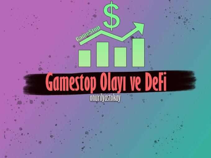 Gamestop Olayı ve Merkeziyetsiz Finans