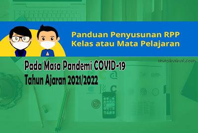 Panduan Penyusunan RPP Kelas atau Mata Pelajaran pada Masa Pandemi COVID-19