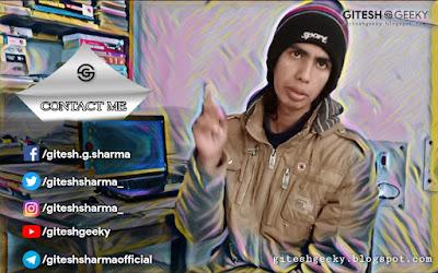 Gitesh Sharma - Gitesh Geeky - Contact Us