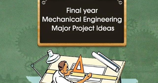 latest mechanical engineering projects ideas for