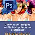 (Oja.la) Como hacer retoques en Photoshop de forma profesional