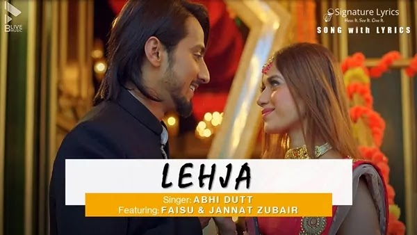 Lehja Lyrics - Abhi Dutt   Ft. Faisu - Jannat Zubair