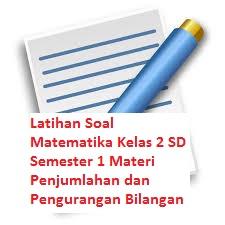 Latihan Soal Matematika Kelas 2 SD Semester 1 Materi Penjumlahan dan Pengurangan Bilangan
