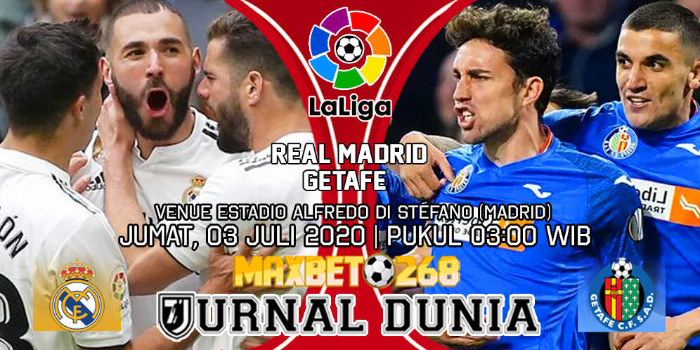Prediksi Real Madrid Vs Getafe 03 Juli 2020 Pukul 03.00 WIB