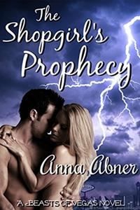 The Shopgirl's Prophecy (Anna Abner)