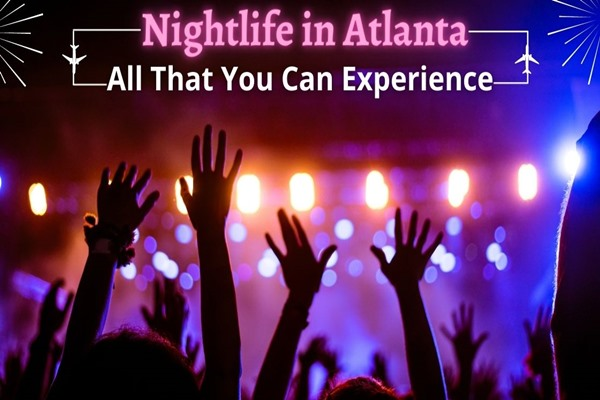 Nightlife in Atlanta: All that you can experience