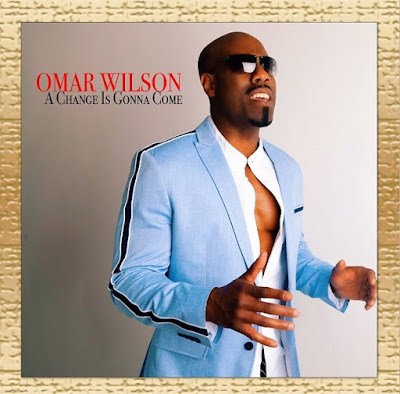 "Omar Wilson (@OmarWilson) - ""A Change Is Gonna Come"""
