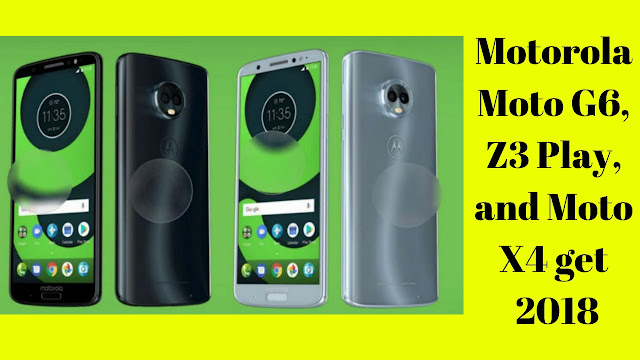 Motorola Moto G6, Z3 Play, and Moto X4 get new price cuts 2018
