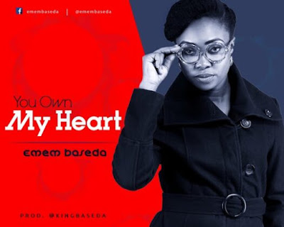 Emem Baseda - You own my heart