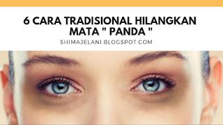 "6 Cara Tradisional Hilangkan Mata "" Panda """
