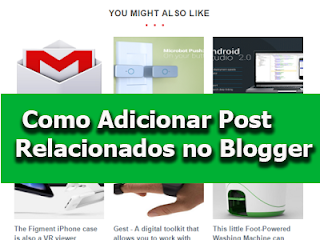 Como adicionar post relacionados Blogger com imagens