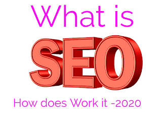 What is SEO? How Does Work it -2020 Top rank your site Google