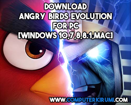 Download-Install Angry Birds Evolution Game For PC[windows 7,8,8-1,10,MAC] for Free.jpg
