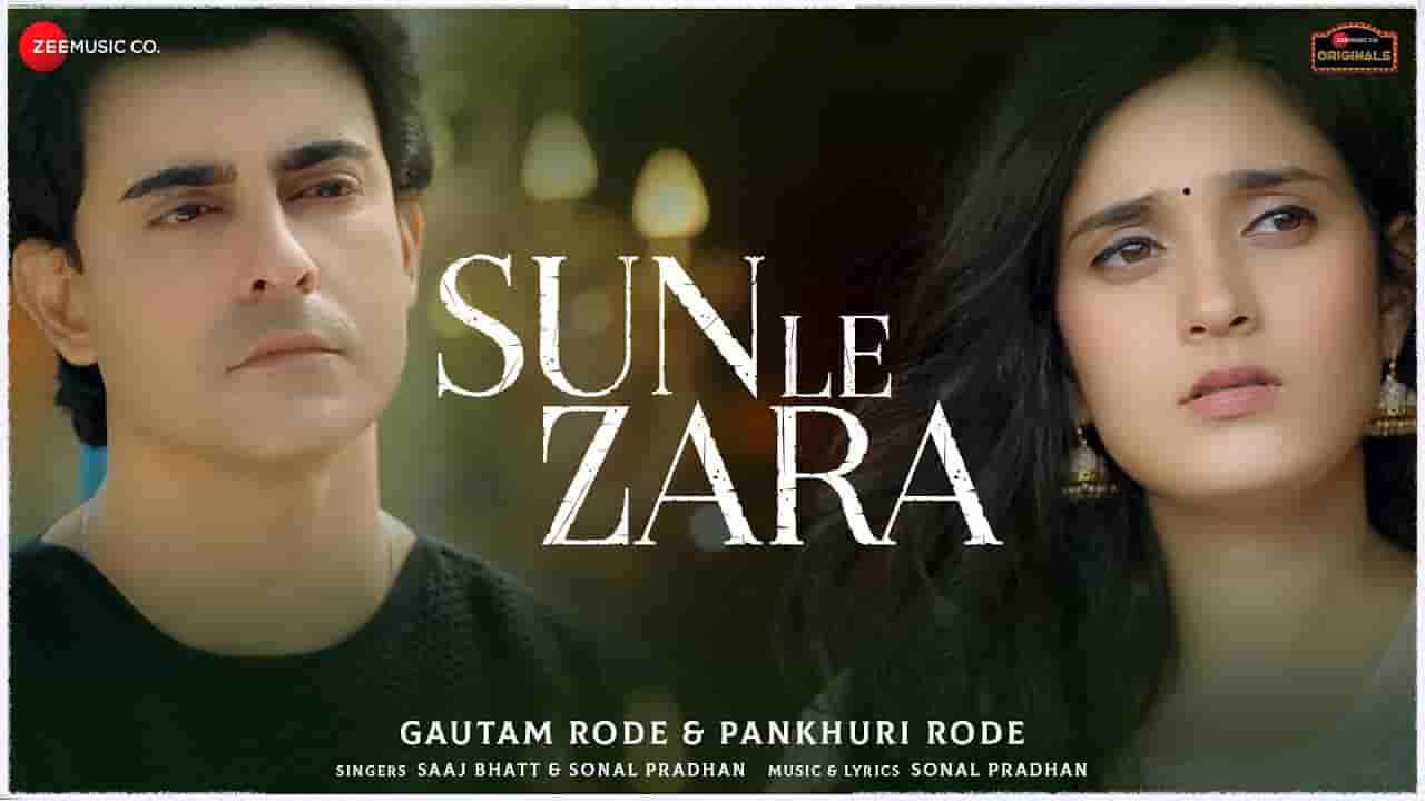 सुन ले ज़रा Sun le zara lyrics in Hindi Saaj Bhatt x Sonal Pradhan Hindi Song