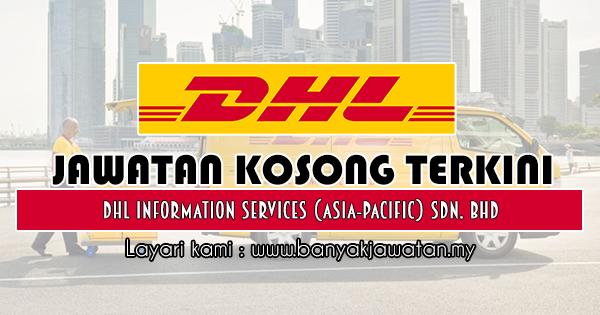 Jawatan Kosong 2018 di DHL Information Services (Asia-Pacific) Sdn. Bhd