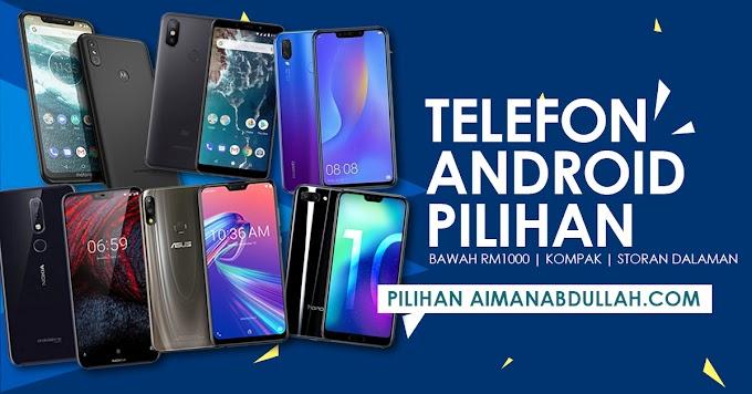 Telefon Android Pilihan Bawah RM1000 Yang Lebih Kompak Dan Storan Yang Besar