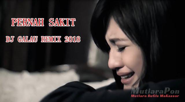 DE JAVU™ ~ PERNAH SAKIT TAPI TAK PERNAH SESAKIT INI ( DJ GALAU MIX 2018 )