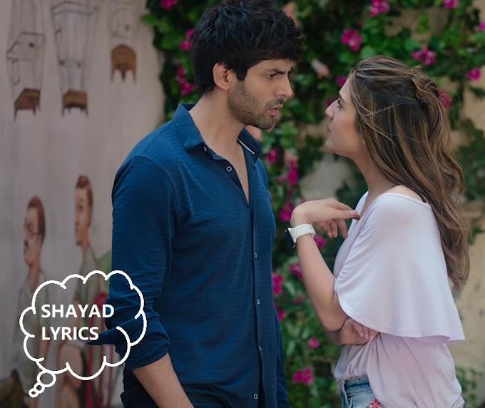 Shayad - Love Aaj Kal Lyrics | Kartik | Sara | Arushi | Pritam | Arijit Singh