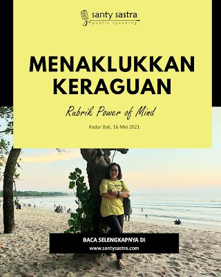 Menaklukkan Keraguan - Radar Bali Jawa Pos - Santy Sastra Public Speaking - Rubrik The Power of Mind