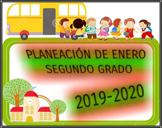 PLANEACIÓN DE ENERO -SEGUNDO GRADO-2019-2020