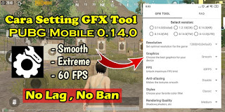 Cara Setting GFX Tool PUBG Mobile 0.14.0 Smooth Extreme 60 FPS