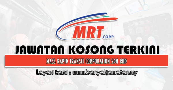 Jawatan Kosong 2021 di Mass Rapid Transit Corporation Sdn Bhd