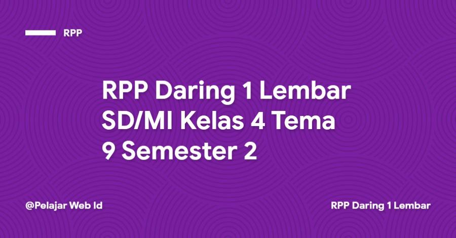 Download RPP Daring 1 Lembar SD/MI Kelas 4 Tema 9 Semester 2