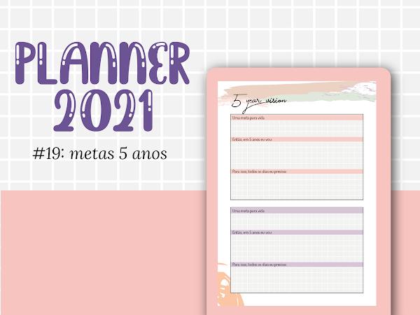 PLANNER 2021 #19: planejamento de 5 anos gratuito para download