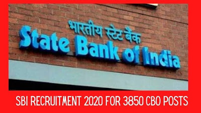 SBI Recruitment 2020 for 3850 CBO Posts