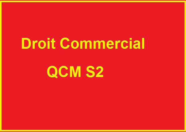 Droit Commercial QCM S2