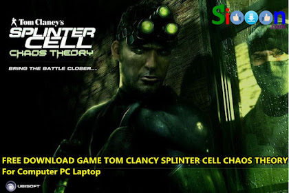 Free Download Game Tom Clancy Splinter Cell Chaos Theory for Computer PC Laptop