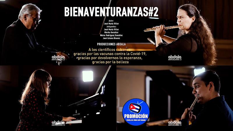 José María Vitier - Niurka González - Malba Rodríguez - José Lázaro Álvarez - Videoclip - Bienaventuranzas No. 2 - Producciones Abdala. Música. Cuba