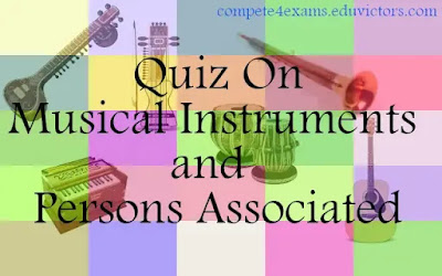 Quiz On Musical Instruments and Persons Associated (#MusicInstruments)(#GeneralAwareness)(#compete4exams)(#eduvictors)