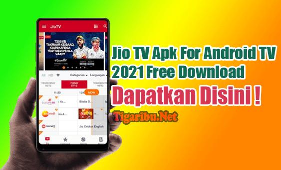 Download Jio TV Apk Versi Terbaru 2021 - Jio TV Apk menyediakan layanan yang cukup memuaskan para pengguna dengan fitur kelas premium yang telah disediakan di dalamnya.  Cara mendapatkan Jio TV Apk For Android TV secara gratis ternyata sangat mudah. Yuk, bagi Anda yang ingin mendapatkan dan menggunakan aplikasi ini silahkan simak penjelasan berikut.  Sekilas Tentang Jio TV Apk For Android TV Jio TV Apk For Android TV 2021 Free Download, Dapatkan Disini  Jio TV Apk adalah aplikasi multimedia terpopuler untuk menonton berbagai acara HD, film, maupun olahraga.  Memiliki lebih dari 400 Chanel TV dan 60 lebih Chanel HD, Jio TV Apk menawarkan daftar terlengkap acara TV, film, dan konten untuk favorit Anda.  Tidak hanya menyediakan film dan acara yang bagus, Jio TV Apk juga sangat mudah digunakan karena telah dirancang dengan tampilan yang sederhana.  Aplikasi Jio TV ini dilengkapi dengan bahasa Inggris dan beberapa bahasa daerah yang lainnya untuk mendukung kemudahan banyak pengguna yang berasal dari seluruh dunia.  Fitur Jio TV Apk For Android TV Banyak fitur yang dapat digunakan di Jio TV Apk agar menonton lebih menyenangkan. Beberapa fitur yang paling menarik dari aplikasi ini yaitu fitur untuk melihat film di chanel MTV, Toonami, Animal Planet, Cartoon Network, ataupun Discovery Channel hany dengan sekali ketukan saja.  Kelebihan Jio TV Apk For Android TV Menyediakan banyak pilihan siaran TV premium Tampilan Video dengan format HD yang sangat jernih Tersedia acara langsung dan acara sesuai dengan pemintaan Menyediakan pilihan bahasa sesuai keinginan pengguna  Kekurangan Jio TV Apk For Android TV Hanya tersedia untuk pengguna Jio SIM Tidak tersedia jika tidak berlangganan Support hanya untuk Android Versi 8 ke atas  Cara Download Jio TV Apk For Android TV 2021 Gratis Anda bisa mendownload Jio TV Apk For Android TV secara gratis lewat link download yang kami berikan. Oleh sebab itu Anda tidak perlu menghabiskan uang saku untuk mendapatkan Jio TV Apk ini. Yuk, silahkan d