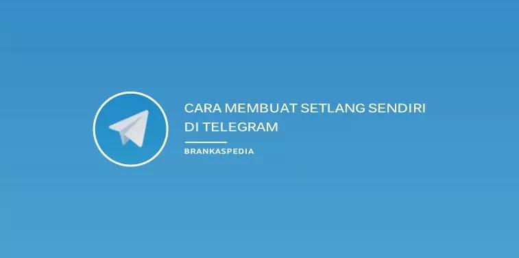 Cara Membuat Setlang Telegram Sendiri