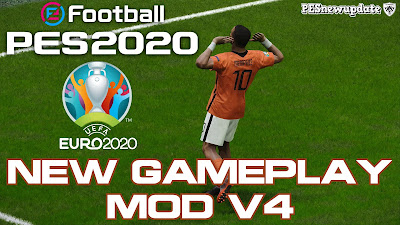 PES 2020 Gameplay Mod NEW V4 by Gabe.Paul.Logan
