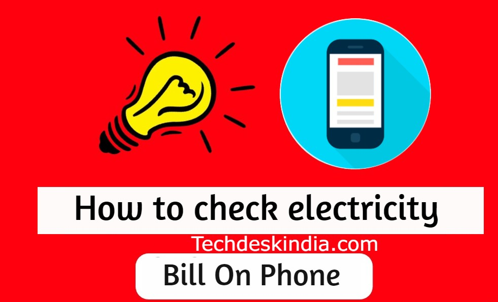 How to check electricity bill on phone