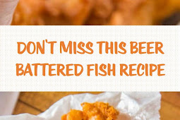 DON'T MISS THIS BEER BATTERED FISH RECIPE