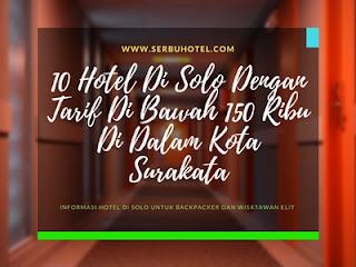 10 Hotel Di Solo Dengan Tarif Di Bawah 150 Ribu Di Dalam Kota Surakata