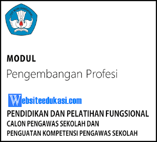 Modul Pengembangan Profesi (Diklat Calon Pengawas Sekolah)