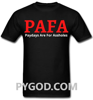 PAFA Paydays Are For Assholes  #PunkMetalRap PYGOD.COM