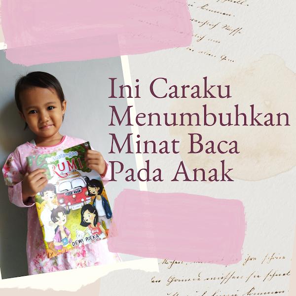 Ini Caraku Menumbuhkan Minat Membaca pada Anak