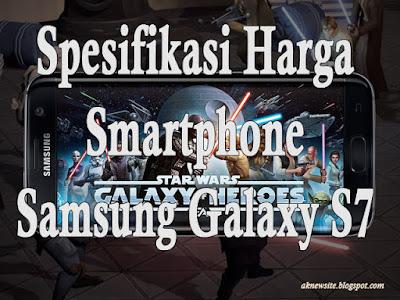 Spesifikasi Harga Baru Samsung Galaxy S7