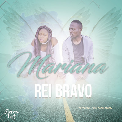 Rei Bravo - Mariana (2020) DOWNLOAD MP3 I BAIXAR MELHORES MUSICAS AQUI