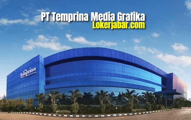Lowongan Kerja PT Temprina Media Grafika 2021
